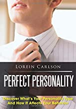 Perfect Personality: Discover What's Your Personality Type And How It Affects Your Behavior