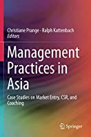 Management Practices in Asia: Case Studies on Market Entry, CSR, and Coaching