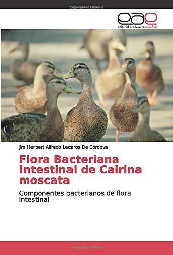 Flora Bacteriana Intestinal de Cairina moscata: Componentes bacterianos de flora intestinal