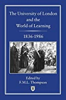 The University of London and the World of Learning 1836-1986