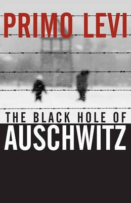 [The Black Hole of Auschwitz] (By: Primo Levi) [published: January, 2006]
