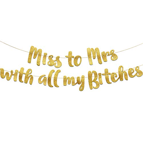 Sterling James Co. Bachelorette Party Gold Glitzer Banner – Party Dekorationen, Junggesellinnenabschied Miss to Mrs with All My Bitches Lustige Girlande