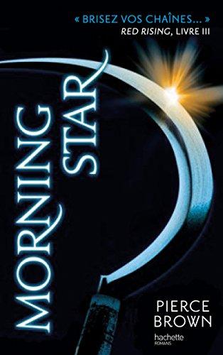 Red Rising - Livre 3 - Morning Star