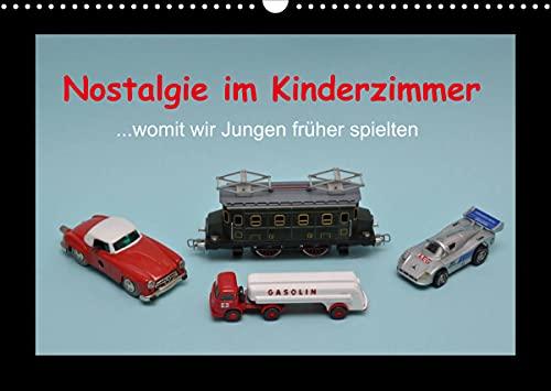 Nostalgie im Kinderzimmer - womit wir Jungen früher spielten (Wandkalender 2022 DIN A3 quer)