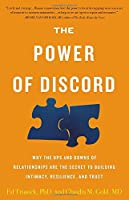 The Power of Discord: Why the Ups and Downs of Relationships Are the Secret to Building Intimacy, Resilience, and Trust Front Cover