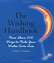 The Wishing Handbook: More Than 500 Ways To Make Your Wishes Come True
