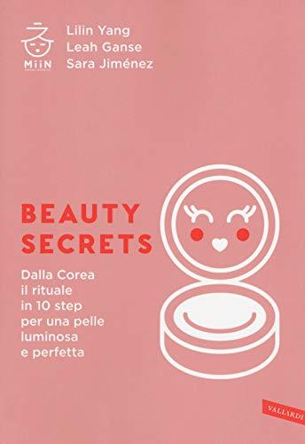 Beauty secrets. Dalla Corea il rituale in 10 step per una pelle luminosa e perfetta