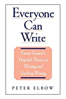 Everyone Can Write: Essays toward a Hopeful Theory of Writing and Teaching Writing by Peter Elbow(2000-01-27)