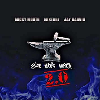 Get Th!s Work 2.0 (feat. Mixture & Jay Harvin)
