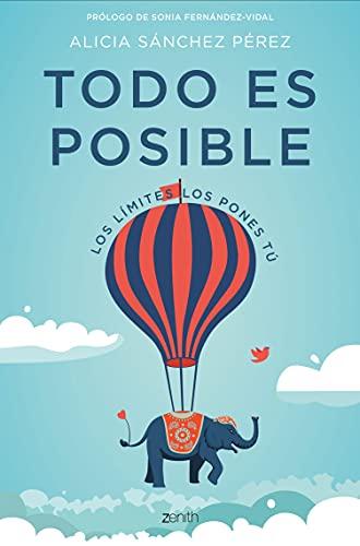 Todo es posible: Los límites los pones tú (Autoayuda y superación)
