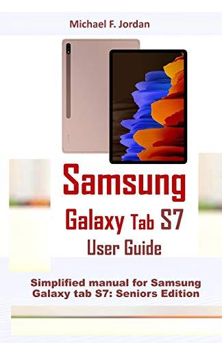 Samsung Galaxy Tab S7 User Guide: Simplified manual for Samsung Galaxy tab S7: Seniors Edition