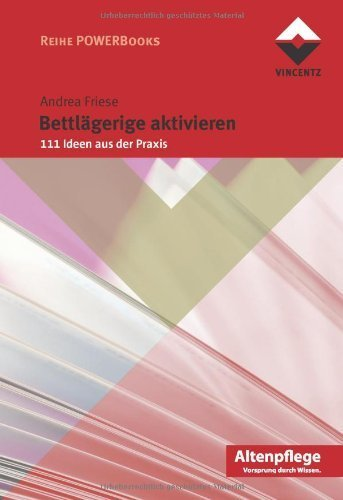 Bettlägerige aktivieren: 111 Ideen aus der Praxis von Andrea Friese (11. April 2012) Broschiert