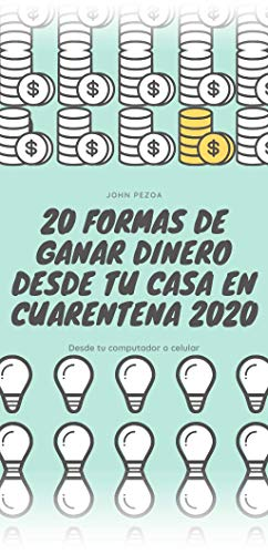 20 FORMAS DE GANAR DINERO DESDE TU CASA EN CUARENTENA 2020: Gana dinero desde tu computador o celular