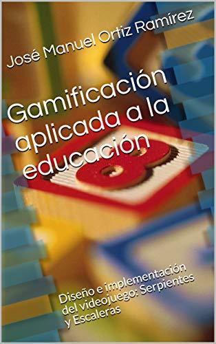 Gamificación aplicada a la educación: Diseño e implementación del videojuego: Serpientes y Escaleras