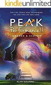 Peak Performance!!: Awaken and Achieve