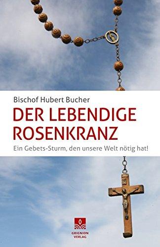 Der Lebendige Rosenkranz: Ein Gebets-Sturm, den unsere Welt nötig hat!