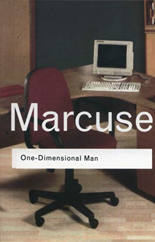 One-Dimensional Man: Studies in the Ideology of Advanced Industrial Society (Routledge Classics)