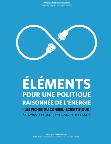 Sauvons le climat: Elements pour une politique raisonnee de l'energie