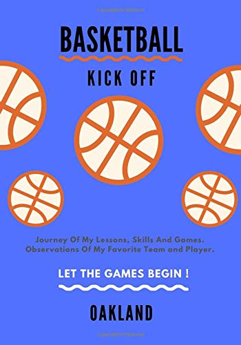 Basketball Kick off: Journal Of My Lessons, Skills And Games, Dimension 7