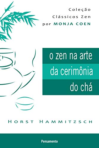 O zen na arte da cerimônia do chá nova edição