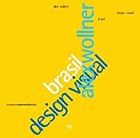 Alex Wollner: Brasil Design Visual (German and English Edition) by Unknown(2014-05-31)
