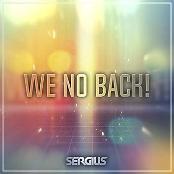 We No Back