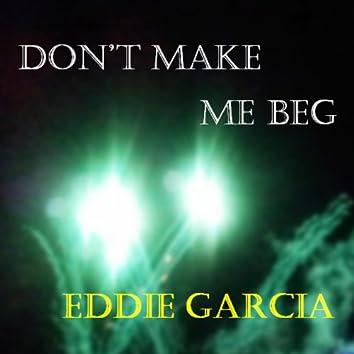 Don't Make Me Beg - Single