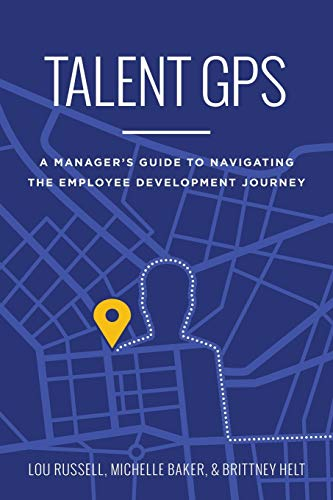 Talent GPS: A Manager's Guide to Navigating the Employee Development Journey