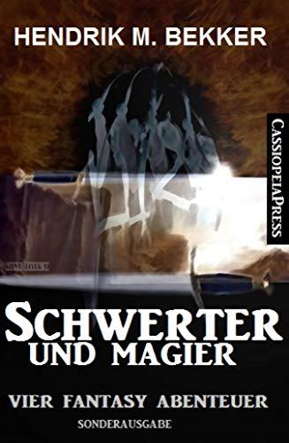 Schwerter und Magier: Vier Fantasy Abenteuer: Cassiopeiapress Sammelband