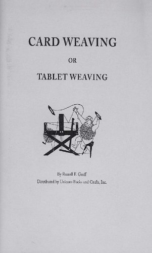 By Russell E. Groff Card Weaving or Tablet Weaving (2012 Eleventh Printing) [Paperback]