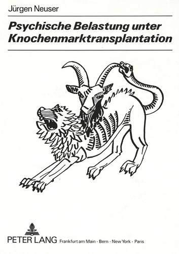 Psychische Belastung unter Knochenmarktransplantation: Empirische Verlaufsstudien an erwachsenen Leukämiepatienten (Europäische Hochschulschriften / ... Psychology / Série 6: Psychologie, Band 294)
