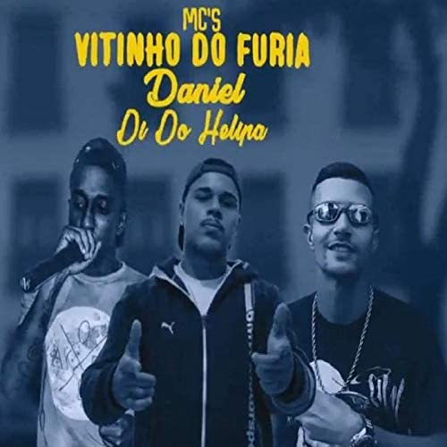 Mc Di do Helipa, Mc Daniel & Mc Vitinho do Fúria