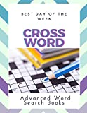 Best Day Of The Week Crossword Advanced Word Search Books: My First Words Activity Book Wonder Word Puzzles, Gifts For Crossword Puzzle Lovers Make ... Crossword Puzzle Word Search Book Jumbo