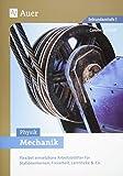Mechanik: Flexibel einsetzbare Arbeitsblätter für Stationenlernen, Freiarbeit, Lerntheke & Co. (5. bis 10. Klasse)