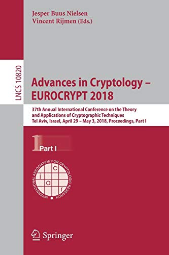 Advances in Cryptology - Eurocrypt 2018: 37th Annual International Conference on the Theory and Applications of Cryptographic Techniques, Tel Aviv, Israel, April 29 - May 3, 2018 Proceedings, Part I