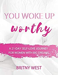 You woke up worthy - self-love book #5