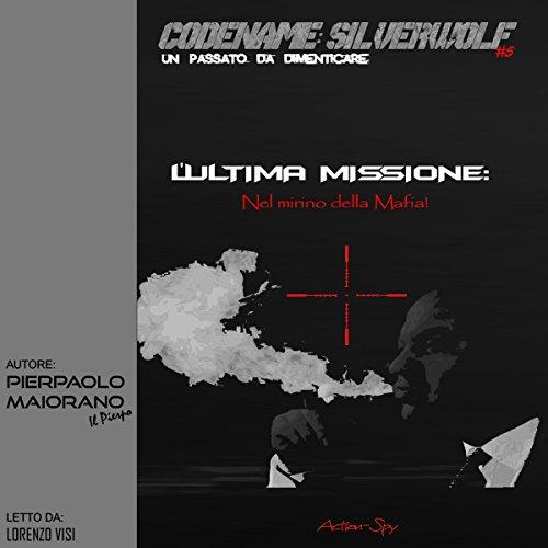 L'Ultima Missione. Nel mirino della mafia! copertina