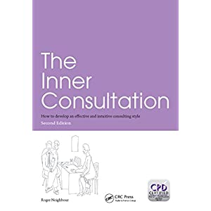 The Inner Consultation: How to Develop an Effective and Intuitive Consulting Style, Second Edition Kindle Edition