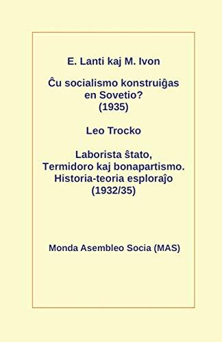 Ĉu socialismo konstruiĝas en Sovetio? (1935): Laborista ŝtato, Termidoro kaj bonapartismo. Historia-teoria esploraĵo (1932/35) (228) (Mas-Libro) (Esperanto Edition) (Paperback)