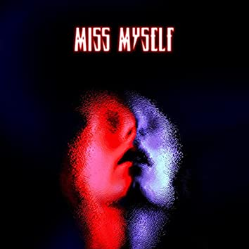 Miss Myself (feat. Sanarya)