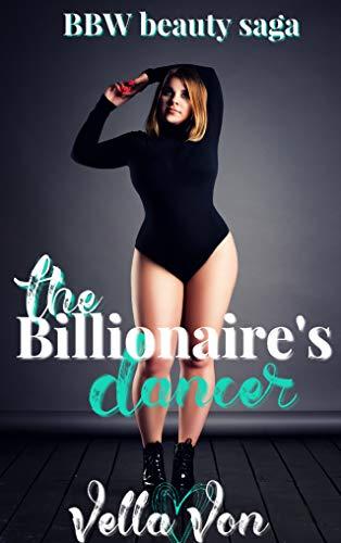 The Billionaire's Dancer: BBW beauty saga