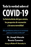 Toda la verdad sobre el COVID-19: La historia detrás del gran reinicio, los pasaportes de vacunación y la nueva normalidad