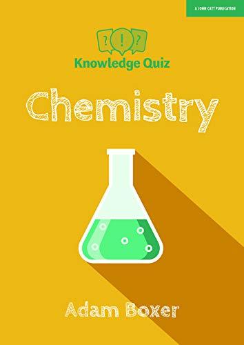 Boxer, A: Knowledge Quiz: Chemistry