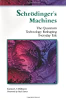 Schrodinger's Machines: The Quantum Technology Reshaping Everyday Life