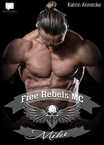 Free Rebels MC: Mike (FRMC 3)
