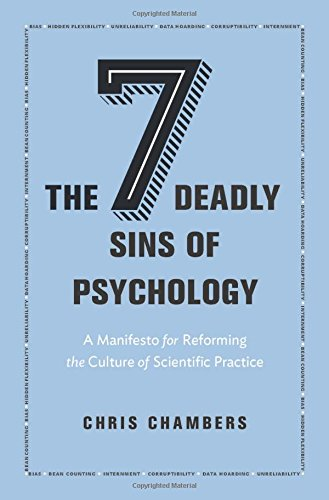 The Seven Deadly Sins of Psychology: A Manifesto for Reforming the Culture of Scientific Practice