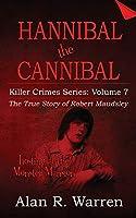 Hannibal the Cannibal; The True Story of Robert Maudsley