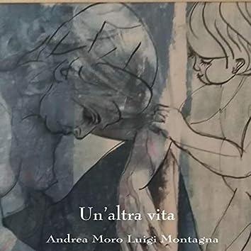 Un'altra vita (feat. Luigi Montagna)