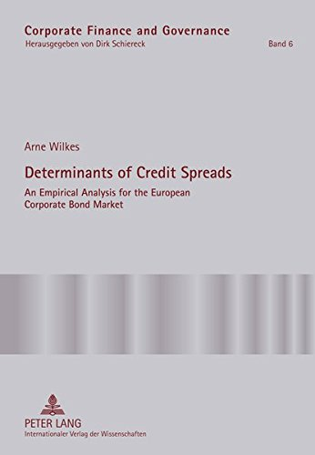 Determinants of Credit Spreads: An Empirical Analysis for the European Corporate Bond Market (Corporate Finance and Governance, Band 6)