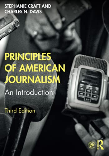 Compare Textbook Prices for Principles of American Journalism 3 Edition ISBN 9780815364696 by Craft, Stephanie,Davis, Charles